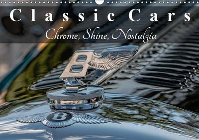 Classic Cars Chrome, Shine, Nostalgia (Wall Calendar 2019 DIN A3 Landscape)