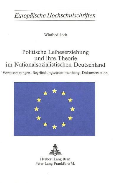 Politische Leibeserziehung und ihre Theorie im nationalsozialistischen Deutschland