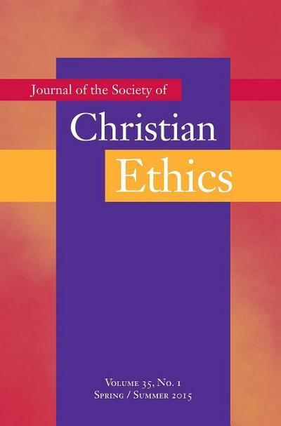 Journal of the Society of Christian Ethics: Spring/Summer 2015, Volume 35, No. 1
