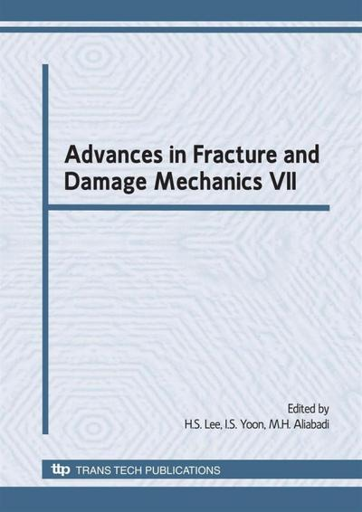 Advances in Fracture and Damage Mechanics VII