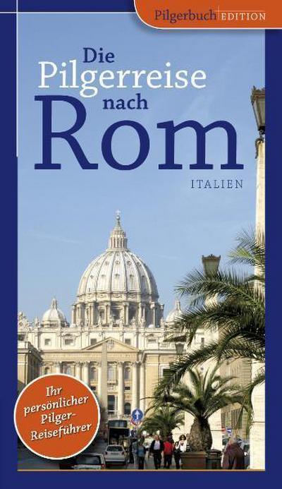 Die Pilgerreise nach Rom