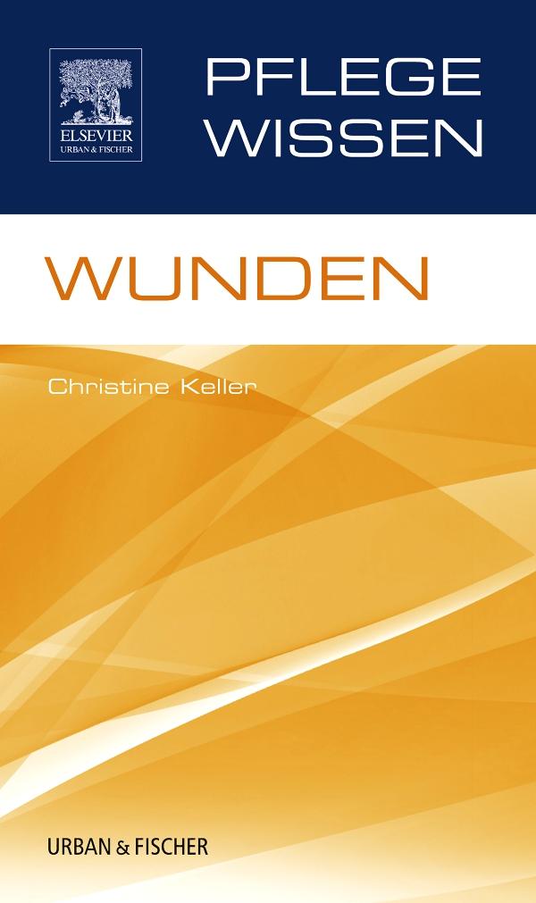 PflegeWissen, Wunden, Christine Keller