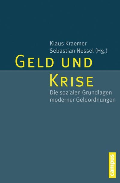 Geld und Krise: Die sozialen Grundlagen moderner Geldordnungen