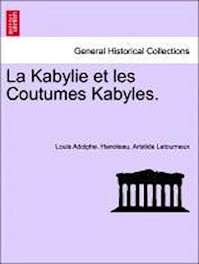 La Kabylie et les Coutumes Kabyles. Tome Troisième.