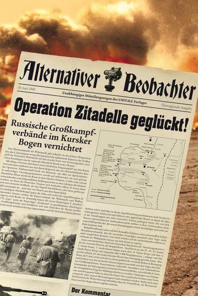 Alternativer Beobachter: Operation Zitadelle geglückt!