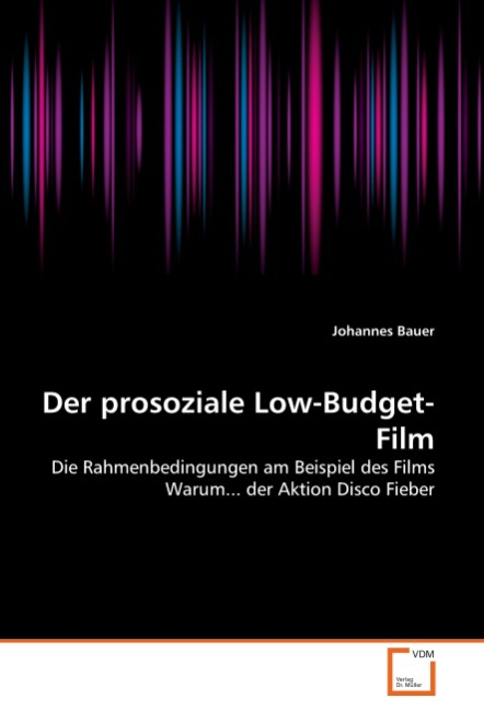 Der prosoziale Low-Budget-Film Johannes Bauer