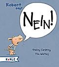 Robert sagt Nein!; Miniausgabe; Ill. v. Warnes, Tim; Übers. v. Butte, Anna; Deutsch; Durchgehend vierfarbig illustriert