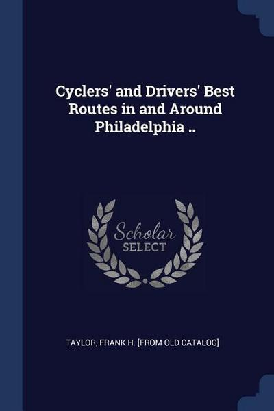 Cyclers' and Drivers' Best Routes in and Around Philadelphia ..