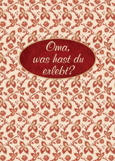 Oma, was hast du erlebt?