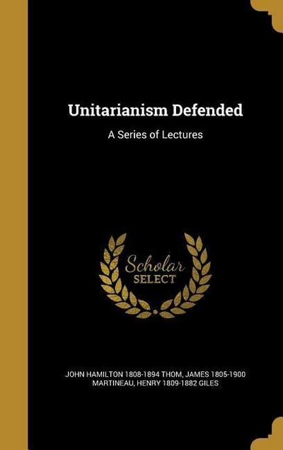 UNITARIANISM DEFENDED
