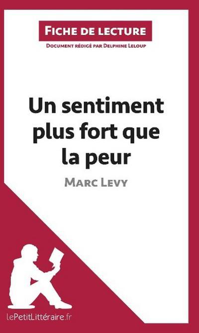 Analyse : Un sentiment plus fort que la peur de Marc Levy  (analyse complète de l'oeuvre et résumé)