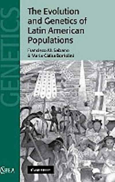 The Evolution and Genetics of Latin American Populations