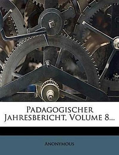 Padagogischer Jahresbericht, achter Band