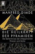 Die Heilkraft der Pyramiden. Die Geheimnisse  ...