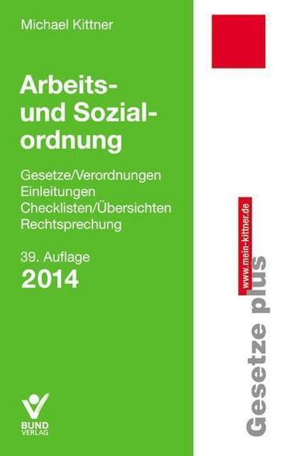 Arbeits- und Sozialordnung 2014: Einzelbezug Gesetze/Verordnungen, Einleitungen, Übersichten/Checklisten, Rechtsprechung