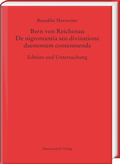 Bern von Reichenau. De nigromantia seu divinatione daemonum contemnenda