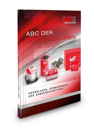 ABC der Kondensatoren: Grundlagen, Kenngrößen und Kondensatortypen