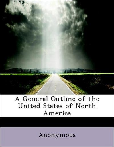 A General Outline of the United States of North America