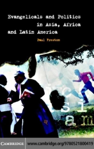 Evangelicals and Politics in Asia, Africa and Latin America
