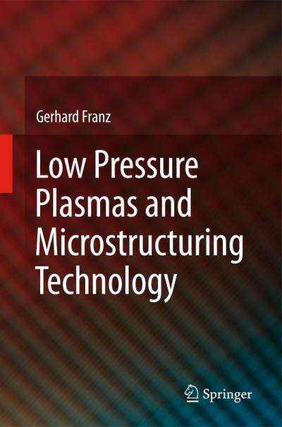 Low Pressure Plasmas and Microstructuring Technology