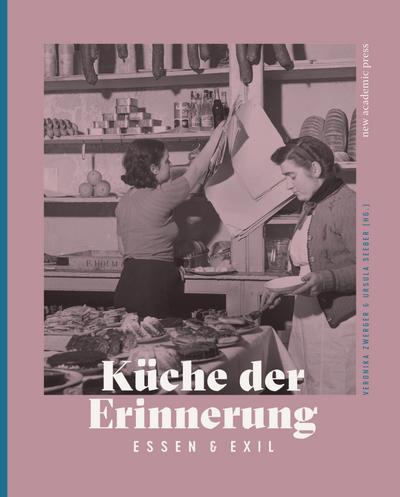 Küche der Erinnerung: Essen und Exil. Mit zahlreichen Abbildungen.