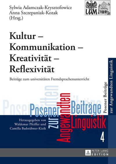 Kultur - Kommunikation - Kreativität - Reflexivität
