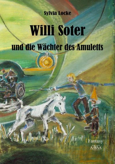 Willi Soter und die Wächter des Amuletts