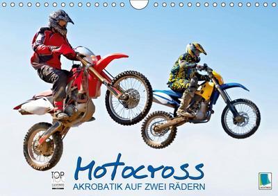 Akrobatik auf zwei R?dern: Motocross (Wandkalender 2019 DIN A4 quer)
