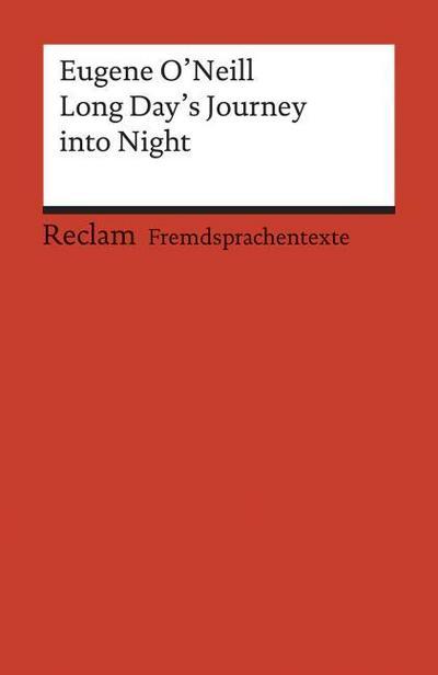 Long Day's Journey into Night: Englischer Text mit deutschen Worterklärungen. C1 – C2 (GER) (Reclams Universal-Bibliothek)