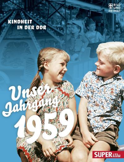 Unser Jahrgang 1959: Kindheit in der DDR
