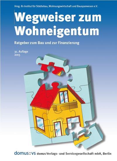 Wegweiser zum Wohneigentum: Ratgeber zum Bau und zur Finanzierung