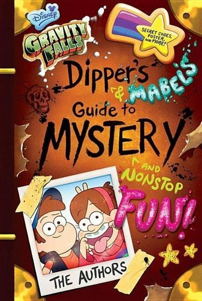 Gravity Falls Dipper's and Mabel's Guide to Mystery and Nonstop Fun!