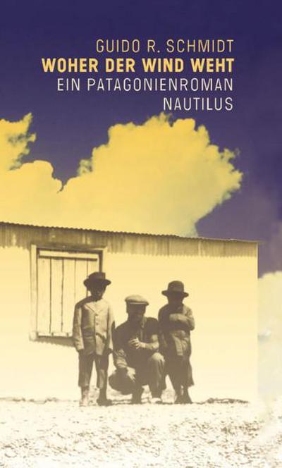 Woher der Wind weht: Ein Patagonienroman