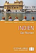 Stefan Loose Reiseführer Indien, Der Norden mit Goa, Mumbai und Maharashtra; Stefan Loose Reiseführer; Deutsch; 79 Illustr.