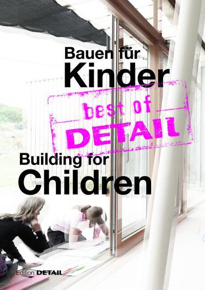 best of DETAIL: Bauen für Kinder/Building for Children