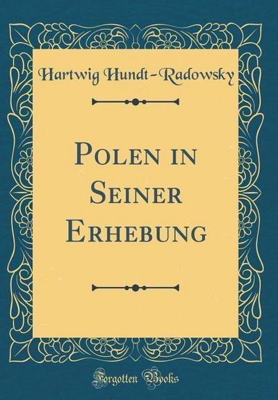 Polen in Seiner Erhebung (Classic Reprint)