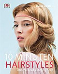 10-Minuten-Hairstyles: Über 50 Looks Step by Step