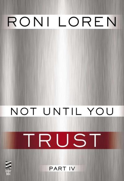 Not Until You Part IV