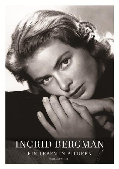 Ingrid Bergman - Ein Leben in Bildern