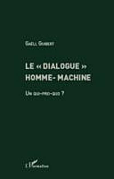 Le dialogue homme-machine - un qui-pro-quo ?