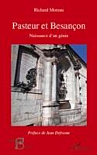 Pasteur et besancon, naissance d'un genie