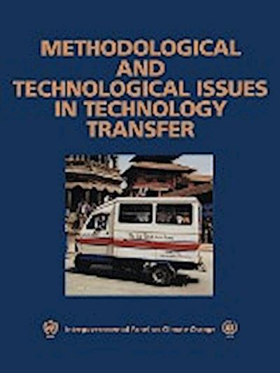 Methodological and Technological Issues in Technology Transfer: A Special Report of the Intergovernmental Panel on Climate Change