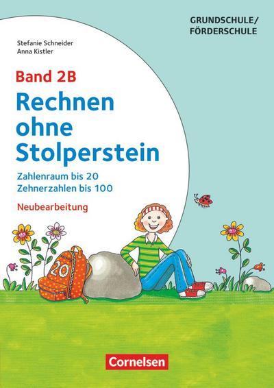 Rechnen ohne Stolperstein - Neubearbeitung Band 2B - Zahlenraum bis 20, Zehnerzahlen bis 100. Arbeitsheft/Fördermaterial