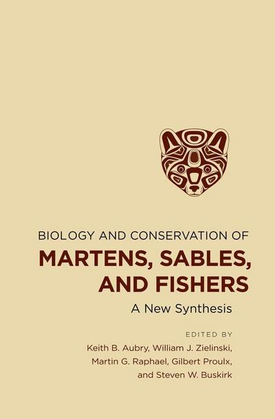 Biology and Conservation of Martens, Sables, and Fishers