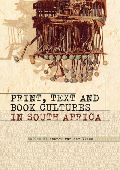 Print, Text and Book Cultures in South Africa