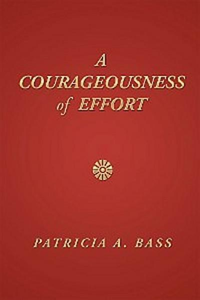 A Courageousness of Effort
