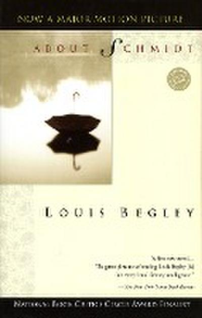 About Schmidt: A Novel (Ballantine Reader`s Circle) - Ballantine Books - Taschenbuch, Englisch, Louis Begley, ,