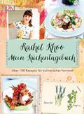 Mein Küchentagebuch: Über 100 Rezepte für kulinarisches Fernweh