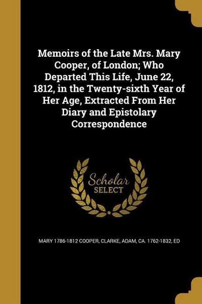 MEMOIRS OF THE LATE MRS MARY C