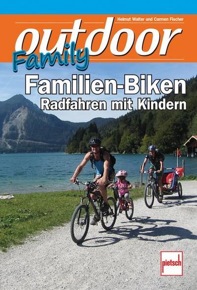 outdoor-Family - Familien-Biken; Radfahren mit Kindern; outdoor Family; Deutsch; 125 farb. Fotos, 1 schw.-w. Foto